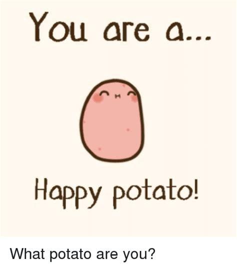 What Are Memes - 25 best memes about happy potato happy potato memes