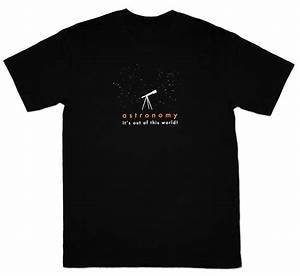 Astronomy Sky T-Shirt Designs (page 2) - Pics about space