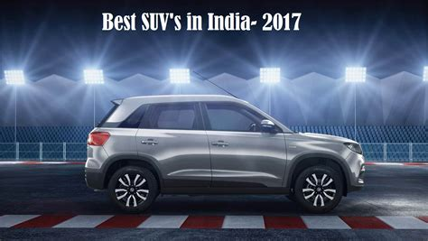 Best Priced Suv by Best Suvs In India 2017 Best Suv S In India With Price