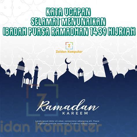 kata ucapan selamat menunaikan ibadah puasa ramadhan  hijriah terbaru  terbaik