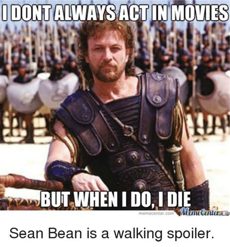 Sean Bean Memes - 25 best memes about memes and sean bean memes and sean bean memes