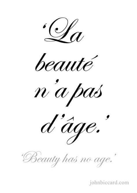 Beauty has no age.' … | French quotes, French phrases, Quotes