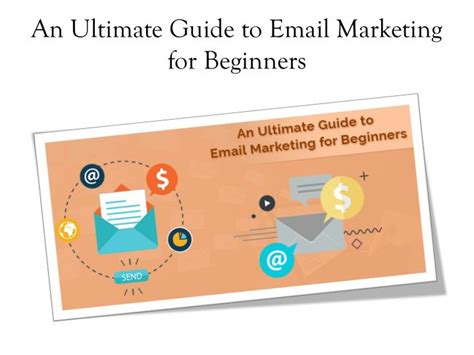 Marketing For Beginners by Ppt An Ultimate Guide To Email Marketing For Beginners