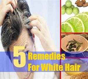 5 Top Home Remedies For White Hair Home Remedy For Acne