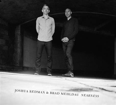 brad mehldau modern ahead jazz post bop modern creative joshua redman brad mehldau nearness 2016