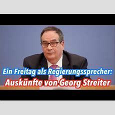 Ein Freitag Als Regierungssprecher Best Of Georg Streiter