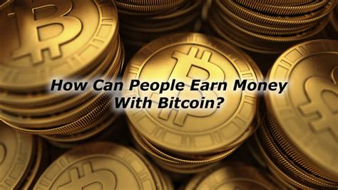 money to bitcoin how can earn money with bitcoin guide me trading