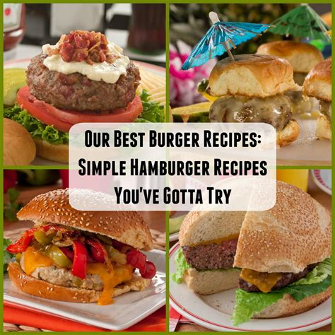 hambuger recipes our best burger recipes 20 simple hamburger recipes you ve gotta try mrfood com