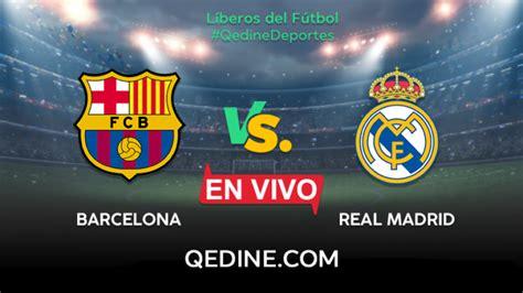Barcelona vs. Real Madrid EN VIVO: fecha, hora y canal ...