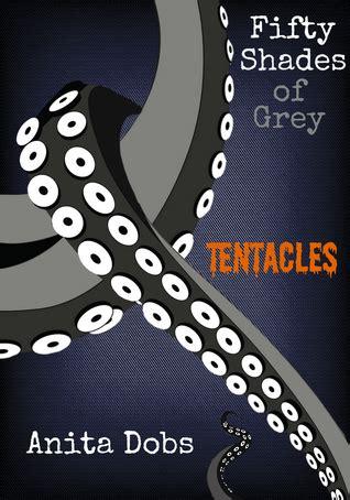 fifty shades  grey tentacles  anita dobs reviews