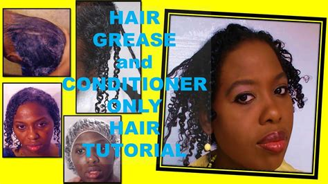 Hair Grease And Conditioner Only Hair Tutorial