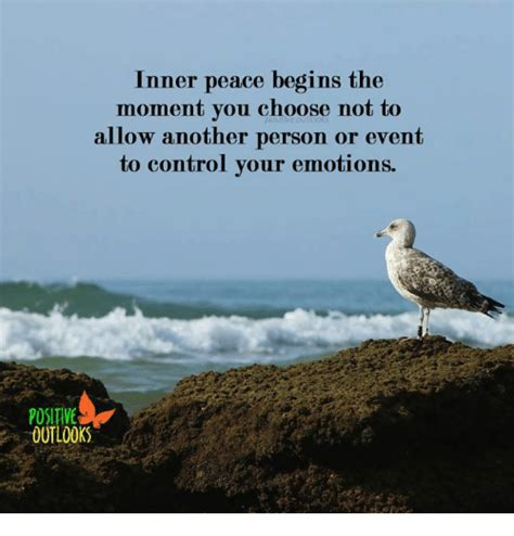 Inner Peace Meme - inner peace begins the moment you choose not to allow another person or event to control your