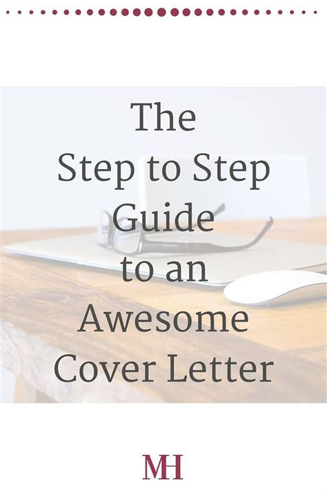 Steps On Writing A Resume by The Step To Step Guide To Writing An Awesome Cover Letter