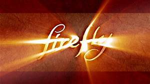 FIREFLY 15th Anniversary Video Includes Brand New Footage ...