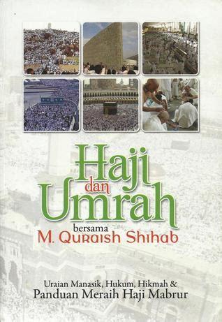 haji  umrah bersama  quraish shihab uraian manasik