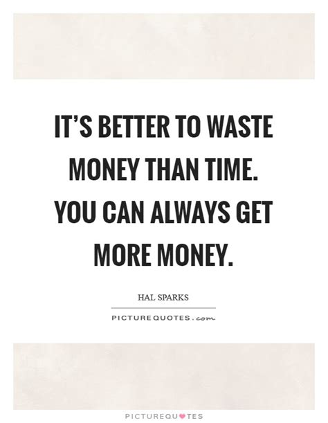 waste  money quotes sayings waste  money picture