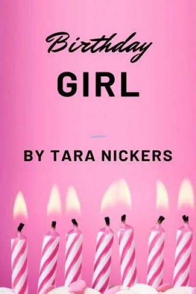 Birthday Girl By Tara Nickers Girl Birthday Birthday