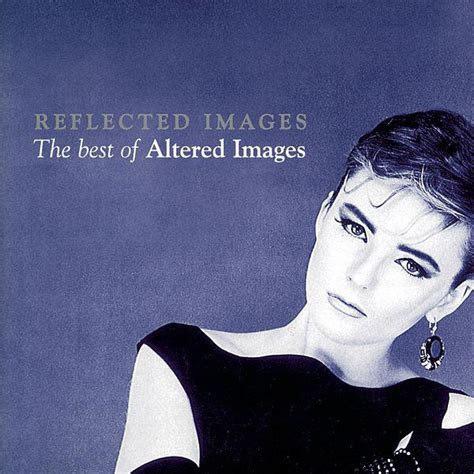 Altered Images  Reflected Images The Best Of Altered Images (cd) At Discogs