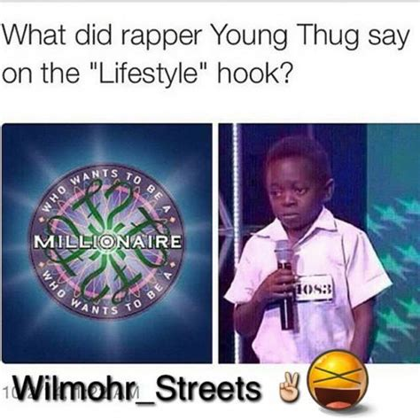 Young Thug Memes - what did rapper young thug say on the quot lifestyle quot hook