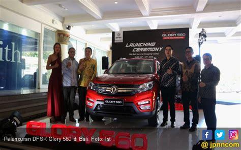 Modifikasi Dfsk 560 by Dfsk 560 Siap Jadi Mobil Keseharian Warga Bali