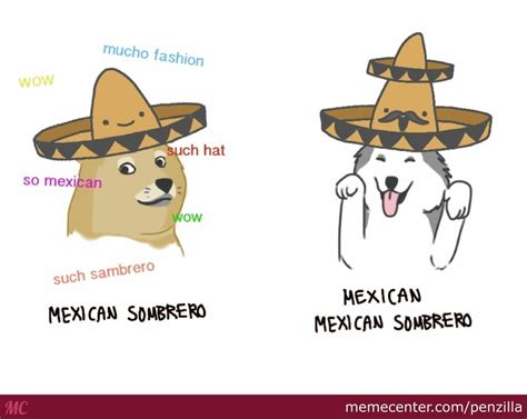Mexican Sombrero Meme Such Sombrero By Penzilla Meme Center