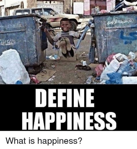 Memes Define - hothaila define happiness what is happiness meme on me me