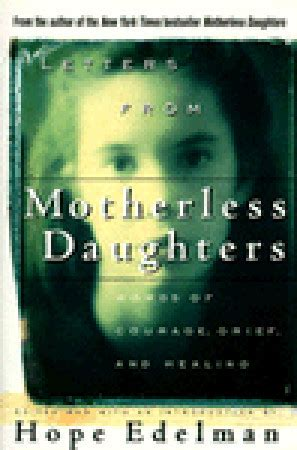 letters  motherless daughters words  courage grief