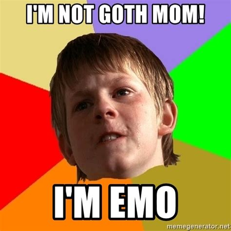Angry Mom Meme - i m not goth mom i m emo angry school boy meme generator