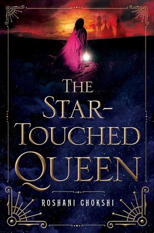 star touched queen  roshani chokshi