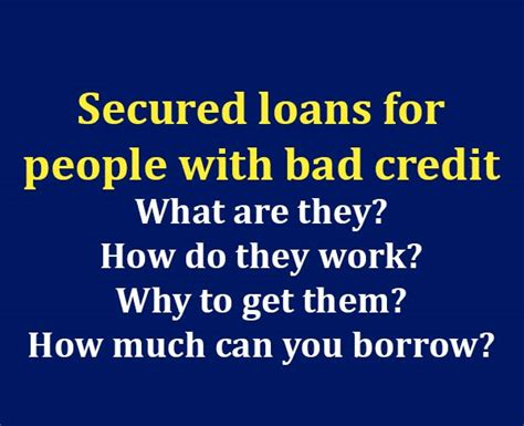 Understanding Secured Loans For People With Bad Credit