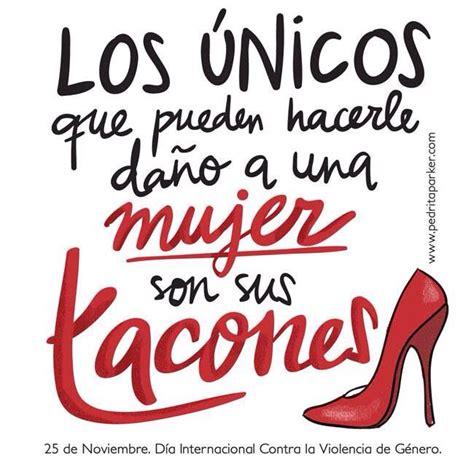 Día de la no violencia contra la mujer: Pin en Frases