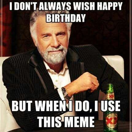 Birthday Ecard Meme - 316 best images about birthday humor on pinterest birthday wishes birthday memes and ecards