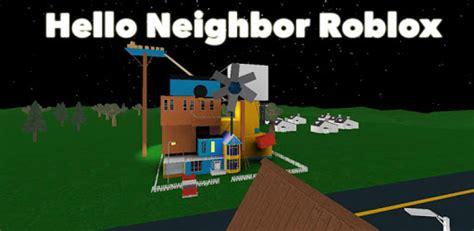 guide hello neighbor roblox apk free for