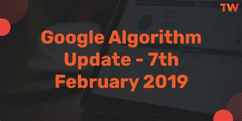 Early Signs Of A Google Update February 7, 2019