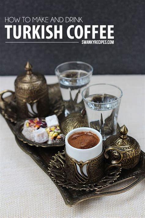 turkish coffee recipe how to make turkish coffee recipe drinks coffee and how to make