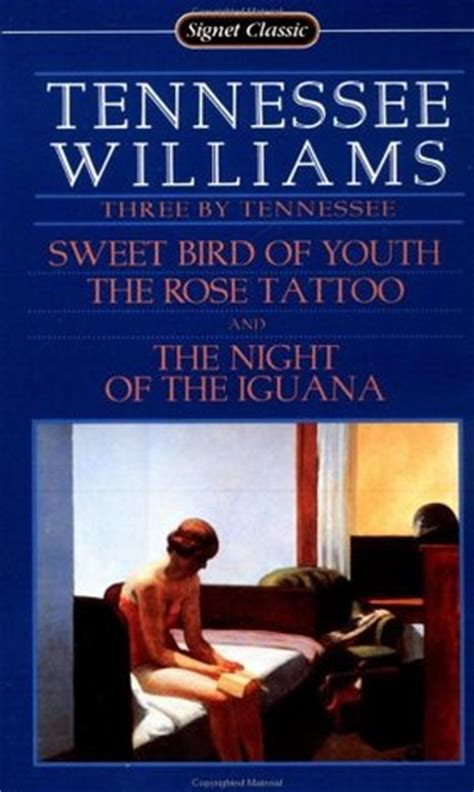 tennessee sweet bird  youth  rose tattoo  night   iguana  tennessee