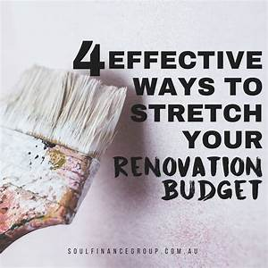 4 Effective Ways to Stretch Your Renovation Budget