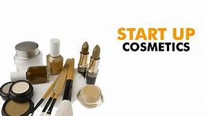 start a cosmetics business with no money youtube With how to start a cosmetic business