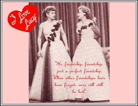 lucy  ethel friendship quotes quotesgram