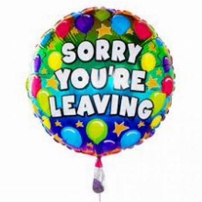 Leaving Sorry Balloon Employee Leavers Quotes Re
