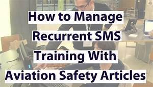 How to Use Aviation Safety Articles for Recurring SMS ...
