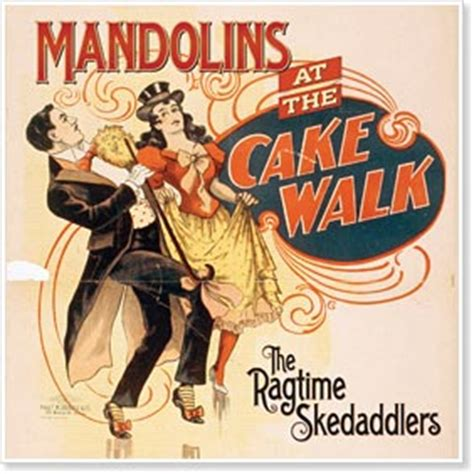 ragtime skedaddlers mandolins   cake walk