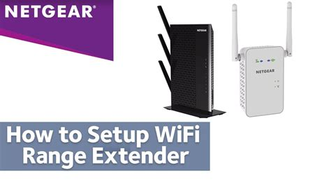 how to setup your wifi range extender with netgear installation assistant
