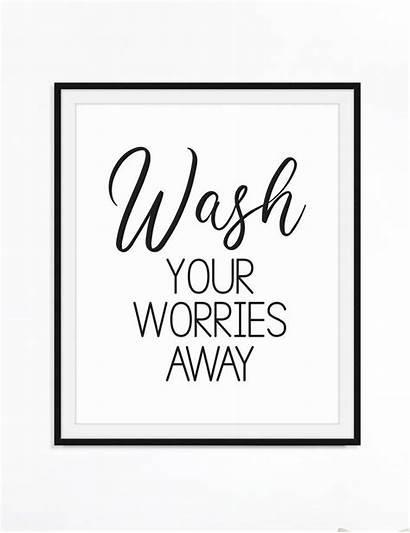 Bathroom Printable Wash Away Worries Quote Bath