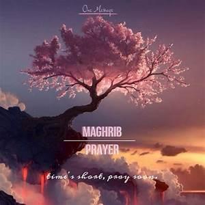 Maghrib prayer.... Salam Maghrib Quotes