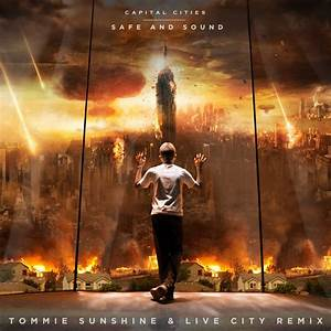 Capital Cities - Safe And Sound (Tommie Sunshine & Live ...