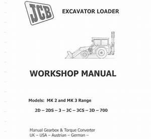 Jcb 2d 2ds 3 3c 3cs 3d 700 Excavator Loader Service Manual