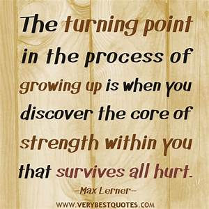 The turning point in the process of growing up is when you ...