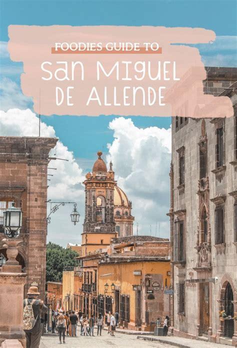 The Best Restaurants in San Miguel de Allende : A Foodies ...