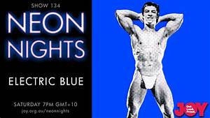 Show 134 Electric Blue Part Two Neon Nights